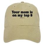 Your mom is on my top 8 - Cap