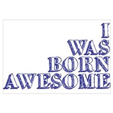 I Was Born Awesome Canvas Art
