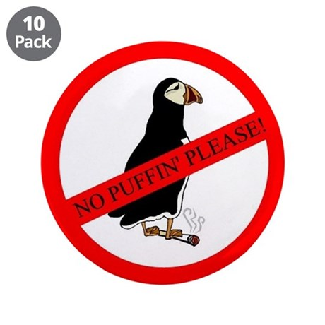 """No Puffin' 3.5"""" Button (10 pack)"""