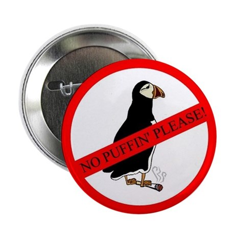 """No Puffin' 2.25"""" Button (10 pack)"""