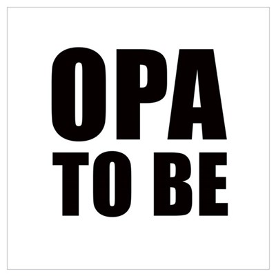 Opa to be Poster