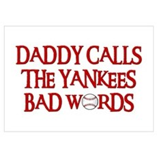 Daddy Calls The Yankees Bad Words Poster