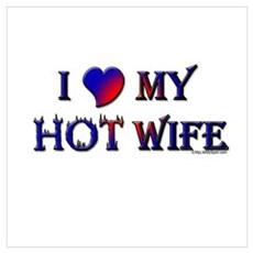 I LOVE MY HOT WIFE Poster