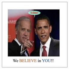 "Obama & Biden ""We believe in Poster"