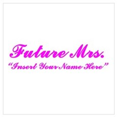 """Future Mrs. """"Insert Your Name Here"""" Small Framed P Poster"""