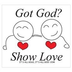 Got God? Show Love Poster