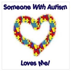 Someone With Autism Loves Me! Poster