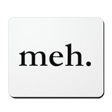 """Meh"" Mousepad"