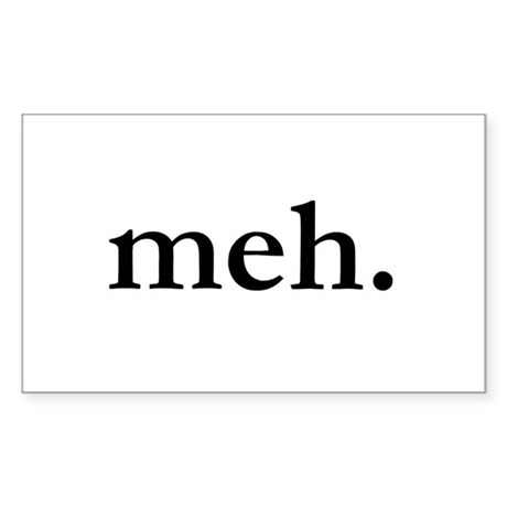 """Meh"" Sticker (Rectangle)"