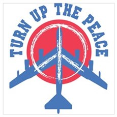 Turn Up The Peace Poster