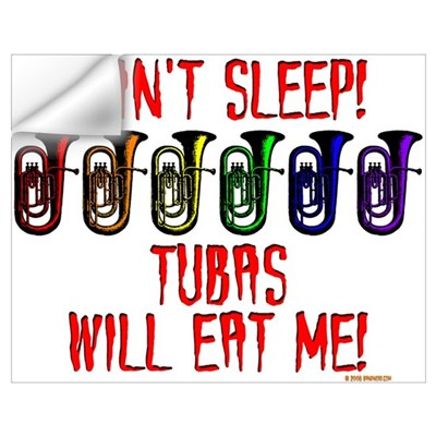 Tubas Will Eat Me Wall Decal
