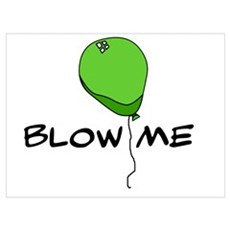 Blow Me Balloon Poster