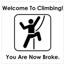 Welcome To Climbing! You Are Poster