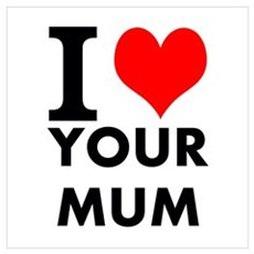 I heart your mum Poster