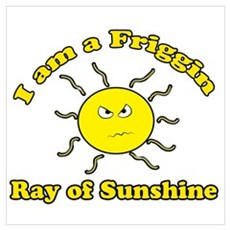 Friggin Ray of Sunshine Poster