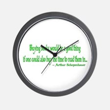 Buying books would be a good thing... Wall Clock