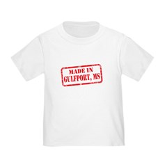 MADE IN GULFPORT, MS Toddler T-Shirt