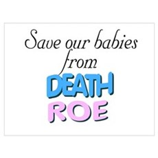 Save babies from death Roe Poster