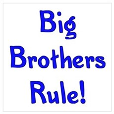 Big Brothers Rule Poster