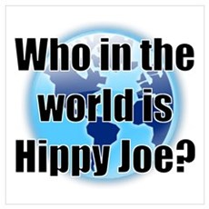 Who in the world is Hippy Joe Poster