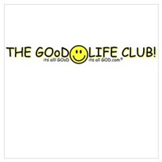 THE GOoD LIFE! Poster