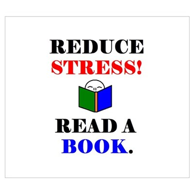 REDUCE STRESS! READ A BOOK. Poster