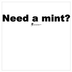 Need a mint? Poster