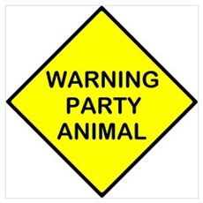 Warning Party Animal Poster