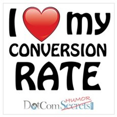 I Love My Conversion Rate Poster