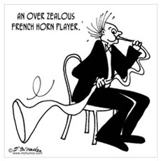 Over Zealous French Horn Player Poster