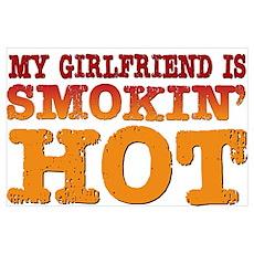 My Girlfriend is Smokin Hot Poster