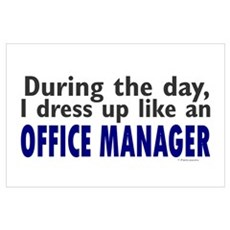 Dress Up Like An Office Manager Poster