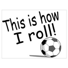 This Is How I Roll (Soccer) Framed Print