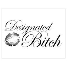 Designated Bitch Poster