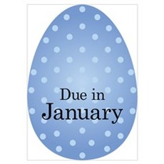 Due in January Blue Egg Poster