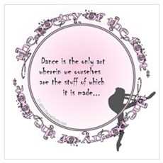 Dance is the Only Art by DanceShirts.com Small Pos Framed Print