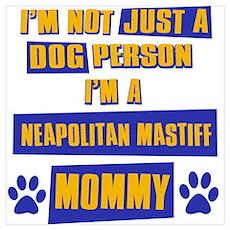 Neapolitan Mastiff Mommy Poster