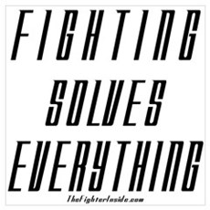Fighting Solves Everything Poster