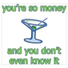 You're So Money Poster