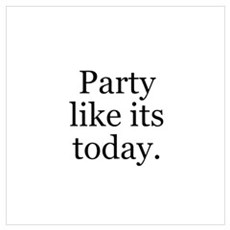 Party like its today Poster