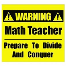 WARNING: Math Teacher 1 Poster