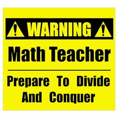 WARNING: Math Teacher 1 Poster