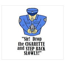 DROP THE CIGARETTE STEP BACK! Poster