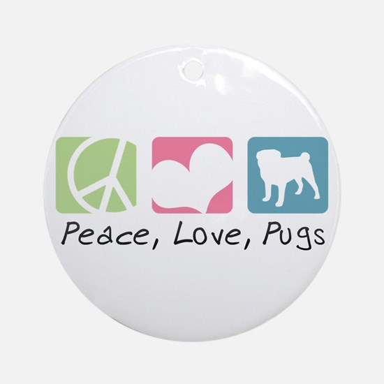 Peace, Love, Pugs Ornament (Round)