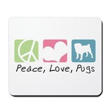 Peace, Love, Pugs Mousepad