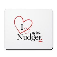 I love my little nudger Mousepad