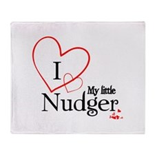 I love my little nudger Throw Blanket