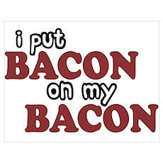 Bacon on Bacon Poster