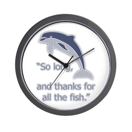 """""""So Long, thanks for all the Wall Clock"""