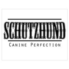 Schutzhund-Canine Perfection Poster